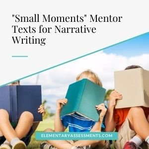 small moments mentor texts for narrative writing